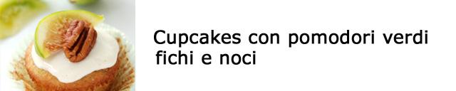 Cupcake pomodori e fichi